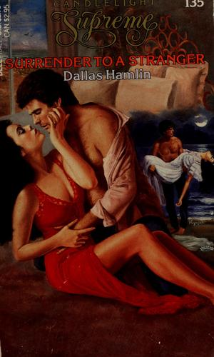 Surrender to a Stranger by Dallas Hamlin