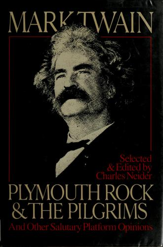 Download Plymouth Rock and the Pilgrims and other salutary platform opinions
