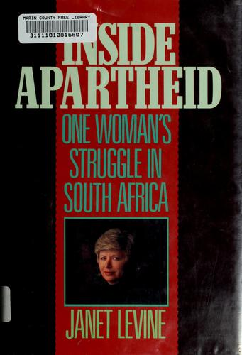 Inside Apartheid: One Woman's Struggle in South Africa, Levine, Janet