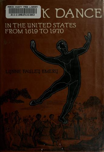 Black dance in the United States from 1619 to 1970 by Lynne Fauley Emery