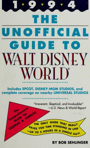 The unofficial guide to Walt Disney World & EPCOT by Bob Sehlinger