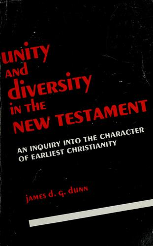 Image for Unity and Diversity in the New Testament: An Inquiry into the Character of Earliest Christianity