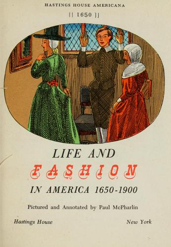 Life and fashion in America, 1650-1900