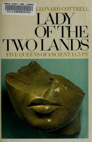 Lady of the two lands: five queens of ancient Egypt.