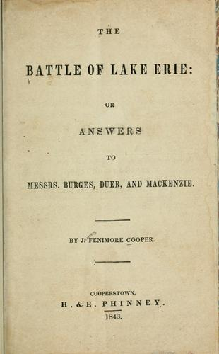 The battle of Lake Erie; or, Answers to Messrs. Burges, Duer, and Mackenzie. —
