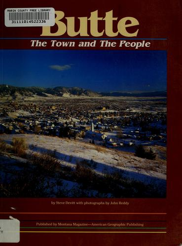 Butte: The Town and the People, Devitt, Steve; John Reddy (Photos)