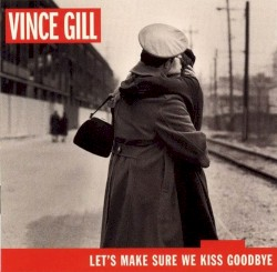 Vince Gill - Baby Please Don't Go