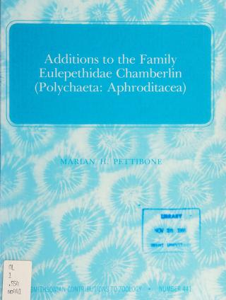 Cover of: Additions to the family Eulepethidae Chamberlin (Polychaeta: Aphroditacea)   Marian H. Pettibone