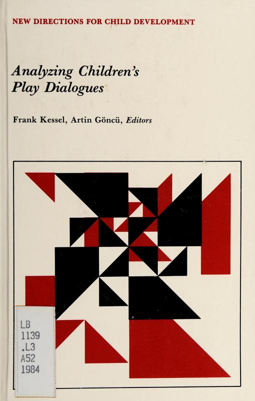 Analyzing Children's Play Dialogues (New Directions for Child & Adolescent Development) by