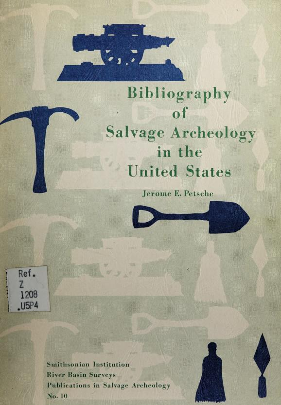 Bibliography of salvage archeology in the United States by Jerome E. Petsche