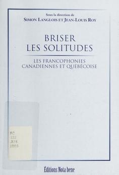Cover of: Briser les solitudes | sous la direction de Simon Langlois et Jean-Louis Roy.