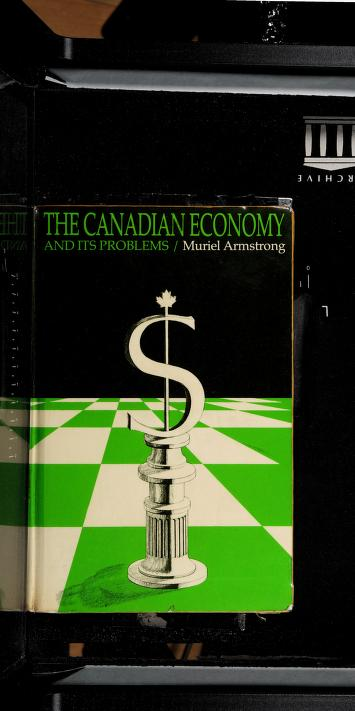 Cover of: The Canadian economy and its problems | Muriel Armstrong