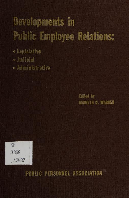 Developments in public employee relations by Kenneth O. Warner