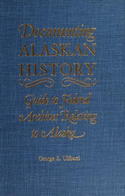 Cover of: Documenting Alaskan history | George S. Ulibarri