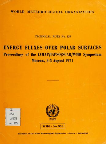 Cover of: Energy fluxes over polar surfaces   Symposium on Energy Fluxes over Polar Surfaces Moscow 1971.