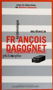 Cover of: François Dagognet   sous la direction de Robert Damien.