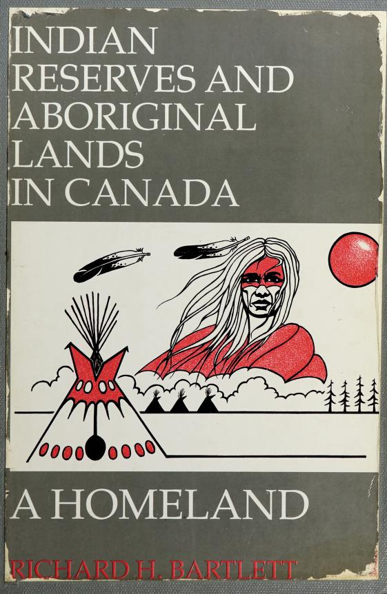 Indian reserves and aboriginal lands in Canada by Richard H. Bartlett