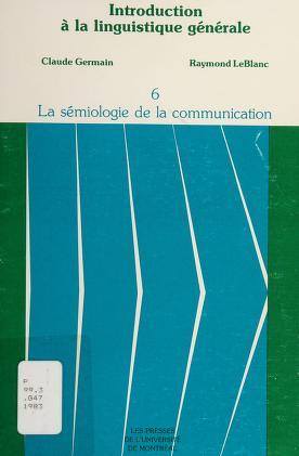 Cover of: La sémiologie de la communication | Claude Germain