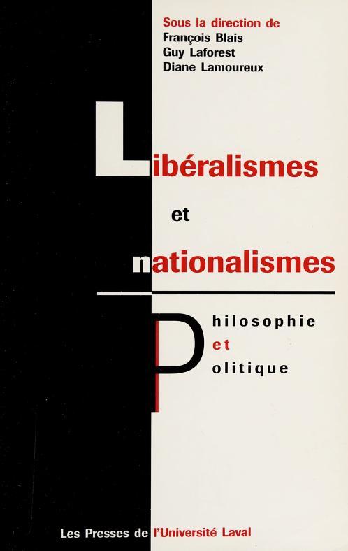 Libéralismes et nationalismes by sous la direction de François Blais, Guy Laforest et Diane Lamoureux.