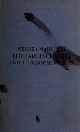 Cover of: Literargeschichte und Literarwissenschaft | Werner Mahrholz
