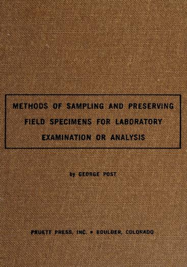 Methods of sampling and preserving field specimens for laboratory examination or laboratory analysis. by Post, George.