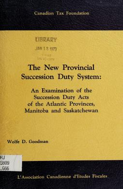 Cover of: The new provincial succession duty system | Wolfe D. Goodman
