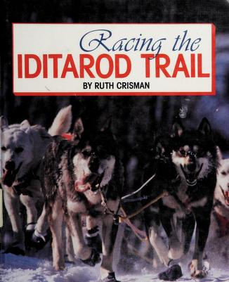 Cover of: Racing the Iditarod Trail | Ruth Crisman