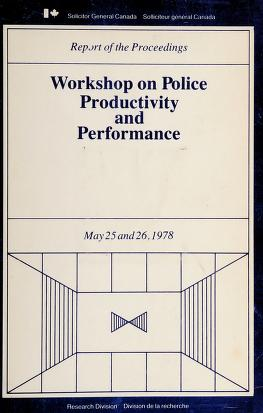 Cover of: Report of the proceedings | Workshop on Police Productivity and Performance (1978 Ottawa, Ont.)