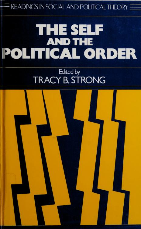 The Self and the political order by edited by Tracy B. Strong.