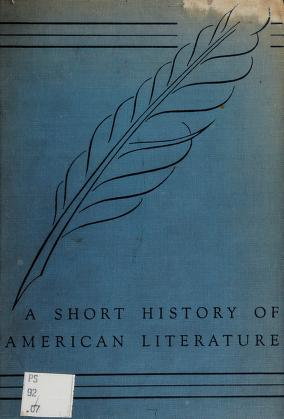 Cover of: A short history of American literature, analyzed by decades | George Harrison Orians