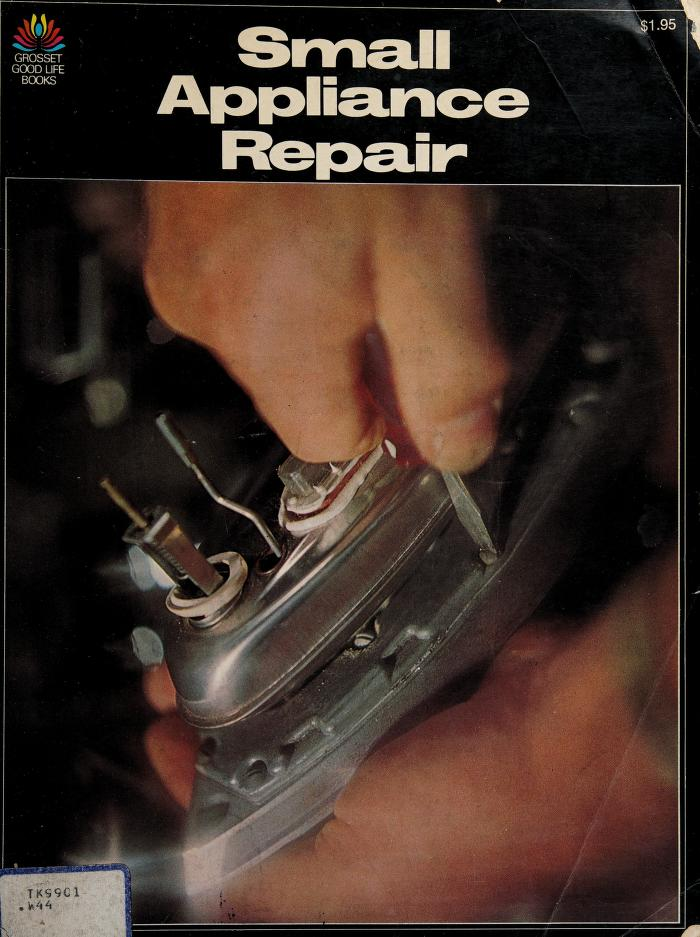 Small appliance repair by Byron G. Wels