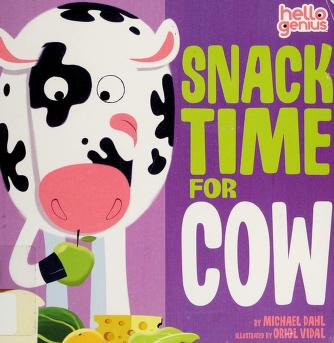 Cover of: Snack time for Cow   Michael Dahl