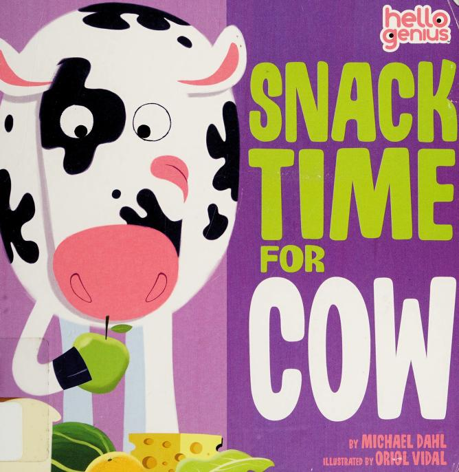 Snack time for Cow by Michael Dahl
