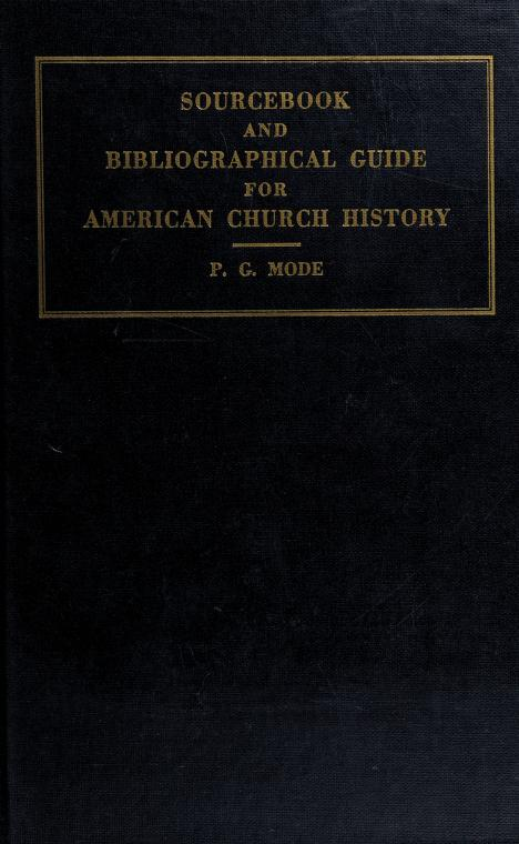 Source book and bibliographical guide for American church history by Peter George Mode