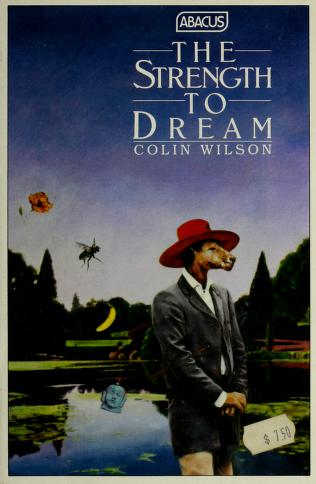 Cover of: The strength to dream | Colin Wilson