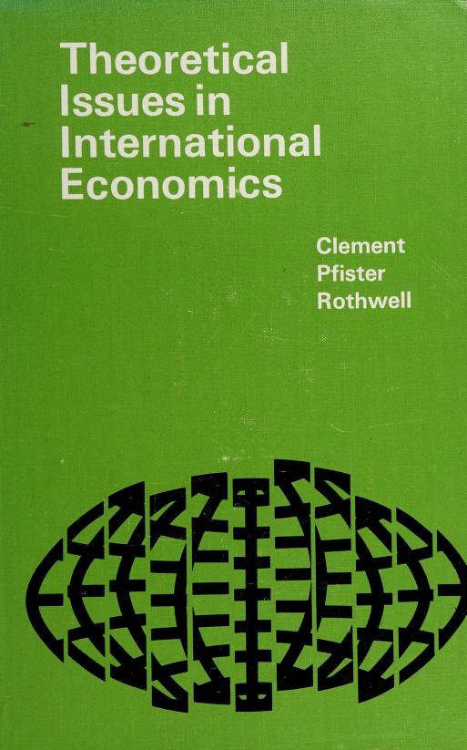Theoretical issues in international economics by Meredith O. Clement
