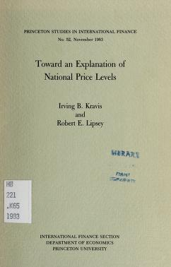 Cover of: Toward an explanation of national price levels | Irving B. Kravis