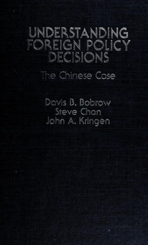 Understanding foreign policy decisions by Davis B. Bobrow