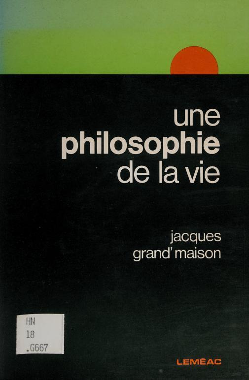 Une philosophie de la vie by Jacques Grand'Maison