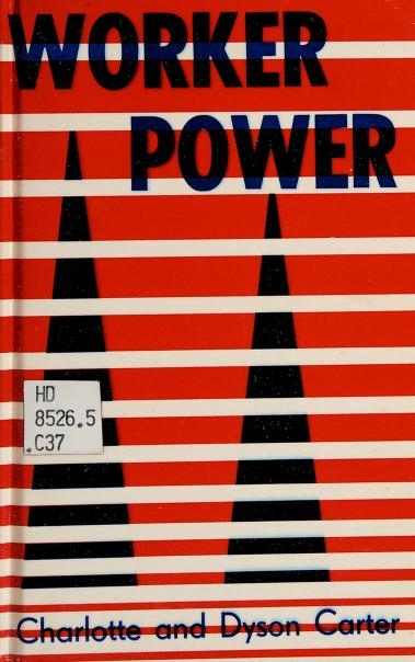 Worker power by Charlotte Carter