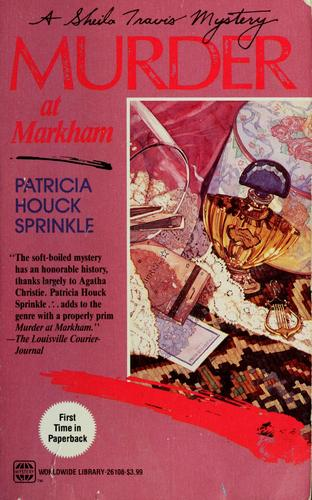 Murder at Markham by Patricia Houck Sprinkle