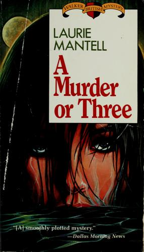 A murder or three by Laurie Mantell