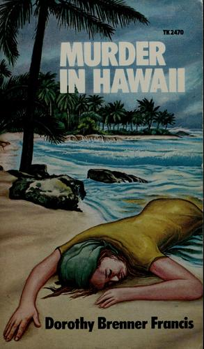 Murder in Hawaii by Dorothy Brenner Francis