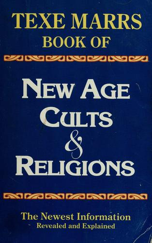 New Age cults & religions by Texe W. Marrs