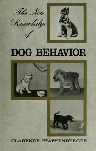 The New knowledge of dog behavior by C. J. Pfaffenberger