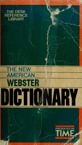 The New American Webster dictionary by Noah Webster