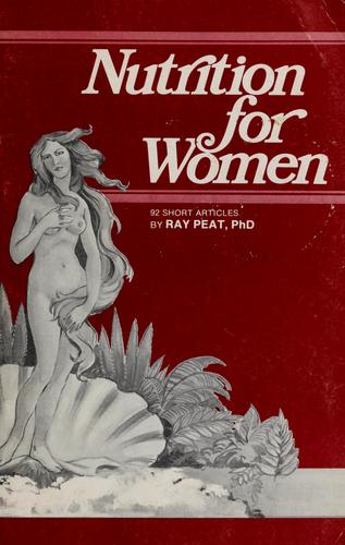 Nutrition for women by Ray Peat