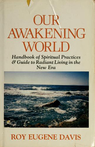 Our awakening world by Roy Eugene Davis