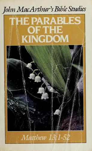 The parables of the kingdom by John MacArthur