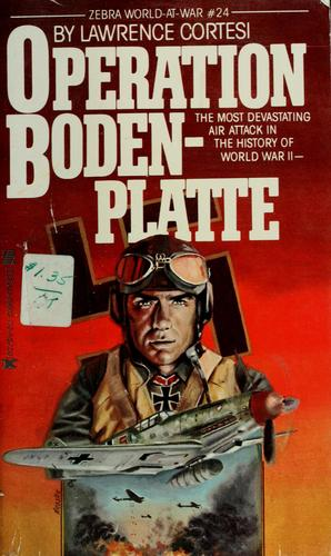 Operation Bodenplatte by Lawrence Cortesi